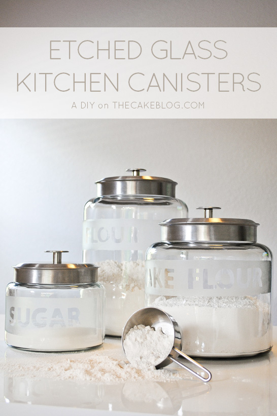 DIY Etched Glass Kitchen Cansiters  |  an easy kitchen upgrade  |  TheCakeBlog.com