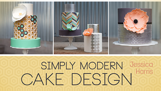 Learn Simply Modern Cake Design with Jessica Harris