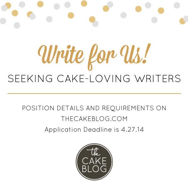 Seeking cake-loving writers | Apply to write for The Cake Blog!
