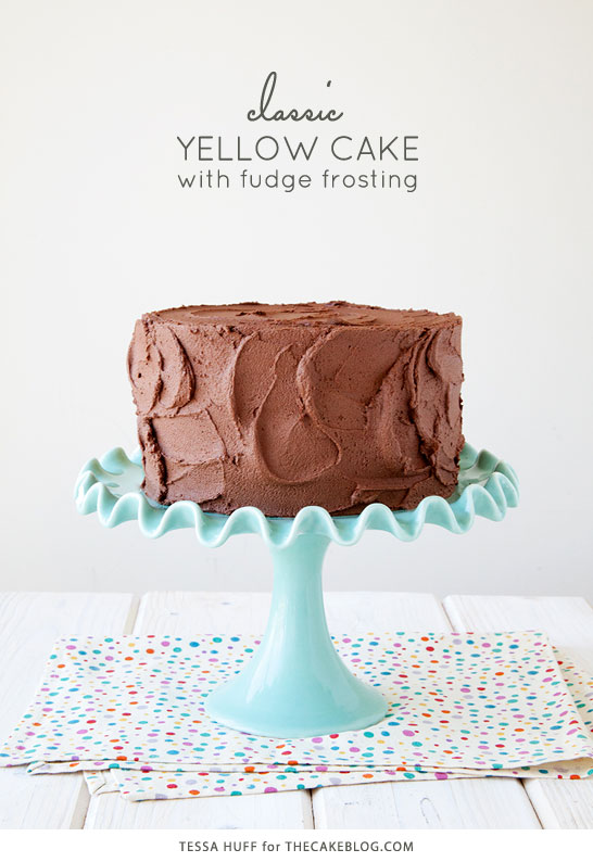 Classic Yellow Cake with Fudge Frosting | by Tessa Huff for TheCakeBlog.com