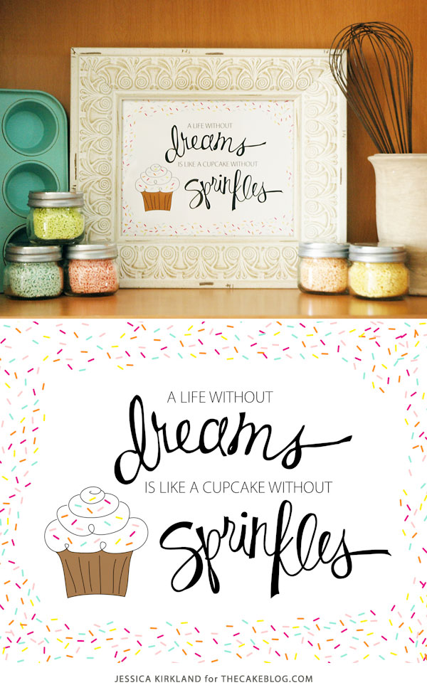 A life without dreams is like a cupcake without sprinkles |Free Art Print | by Jessica Kirkland for TheCakeBlog.com