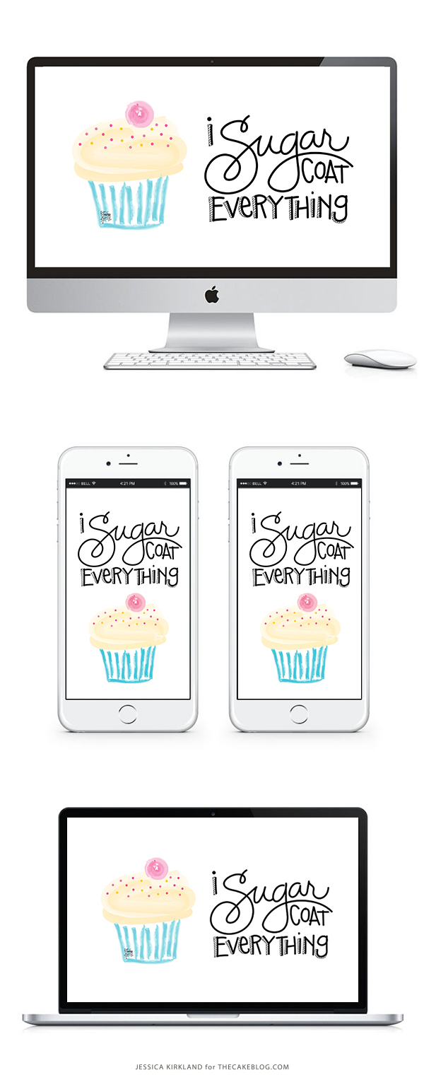 I Sugar Coat Everything | Free Smartphone & Desktop Wallpaper or 8x10 Print | by Jessica Kirkland for TheCakeBlog.com