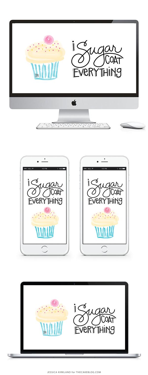 I Sugar Coat Everything | Free Smartphone & Desktop Wallpaper or 8x10 Print | by Jessica Kirkland for TheCakeBlog.com