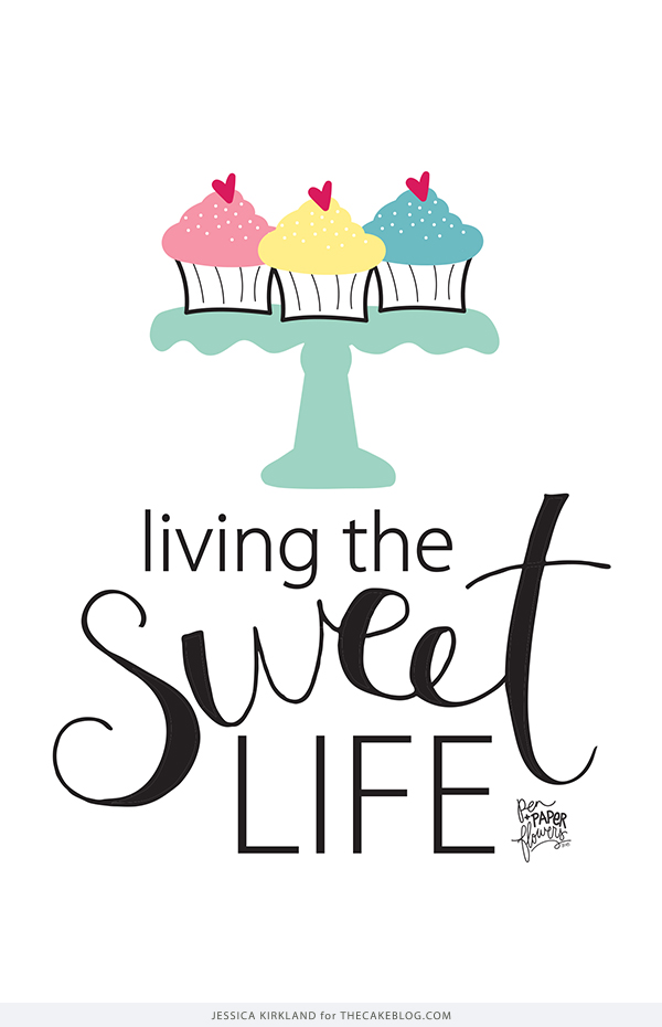 Yes! Living The Sweet Life! | Free Smartphone & Desktop Wallpaper. Also available as a free 8x10 printable | by Jessica Kirkland for TheCakeBlog.com