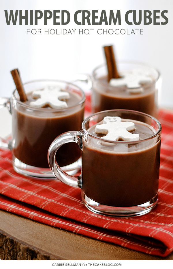 Frozen Whipped Cream Cubes for Holiday Hot Chocolate | Carrie Sellman for TheCakeBlog.com #hotchocolate #cocoa #whippedcreamcubes #holiday #christmas