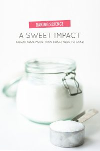 A Sweet Impact - how sugar adds more than just sweetness to a cake recipe | by Summer Stone for TheCakeBlog.com