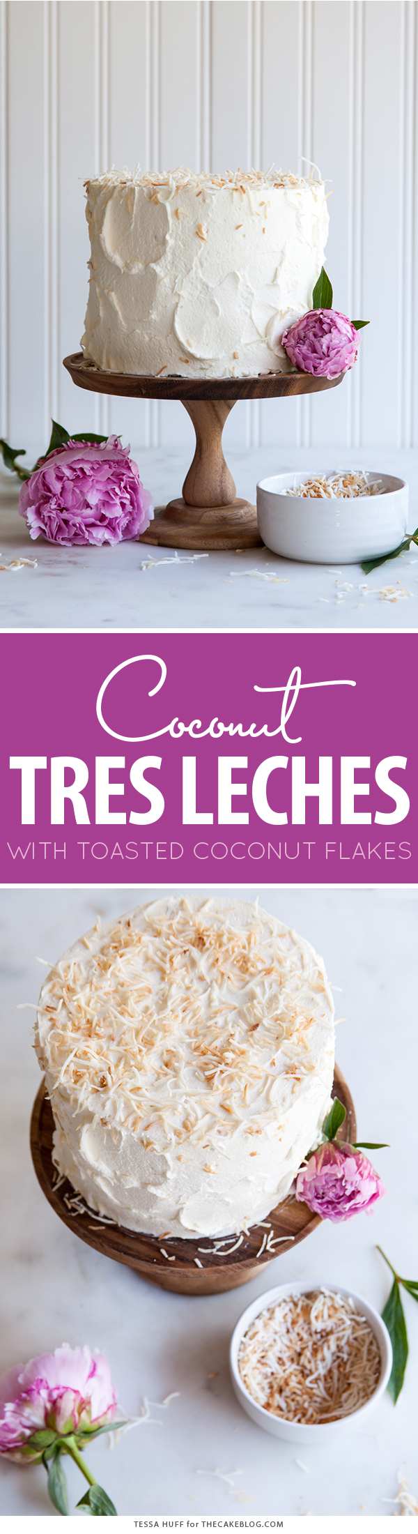 Coconut Tres Leches Cake   by Tessa Huff for TheCakeBlog.com
