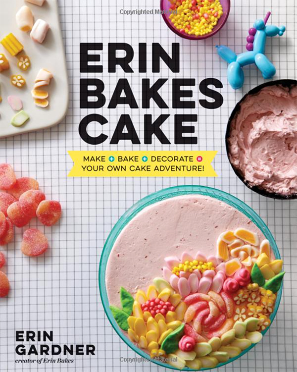 Erin Bakes Cake - a new cake book by Erin Gardner