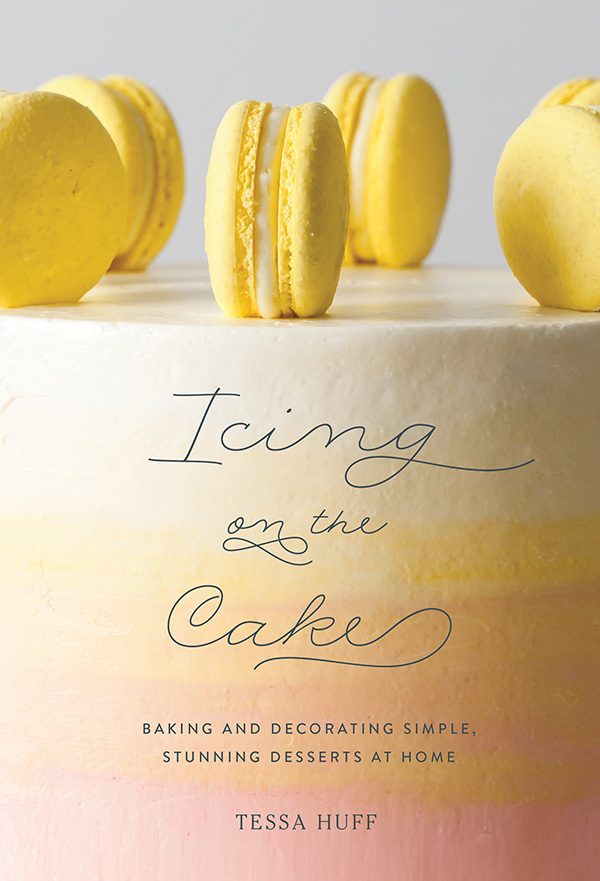 Icing on the Cake | a new cake book by Tessa Huff